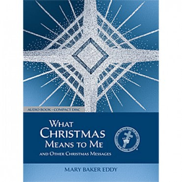 Audio book: What Christmas Means To Me Mary Baker Eddy P125A34495EN