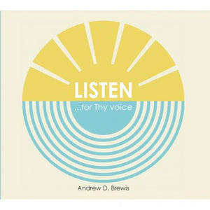 CD: Listen... for Thy Voice – by Andrew D. Brewis