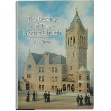 The Destiny of The Mother Church by Bliss Knapp