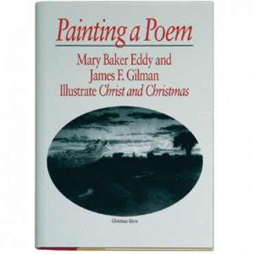 Painting a Poem: Mary Baker Eddy and James F. Gilman, llustrate Christ and Christmas