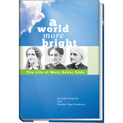 Biography: A World More Bright Mary Baker Eddy G750B50860EN