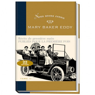 Biography: Nous avons connu Mary Baker Eddy, édition augmentée, tome II // We Knew Mary Baker Eddy, Expanded Edition, Volume II (French)