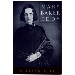 Mary Baker Eddy by Gillian Gill Biography