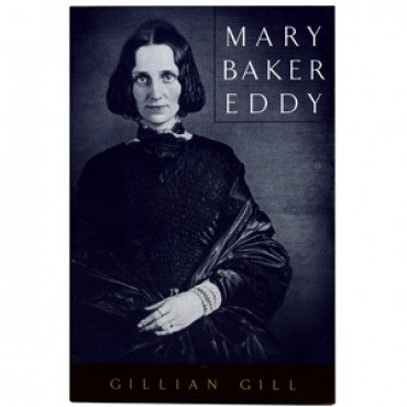 Biography: Mary Baker Eddy by Gillian Gill