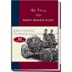 biography - we knew Mary Baker Eddy volume 1 expanded edition