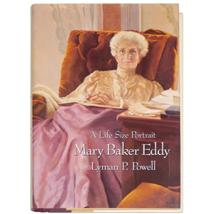 Mary Baker Eddy, A Life Size Portrait Biography