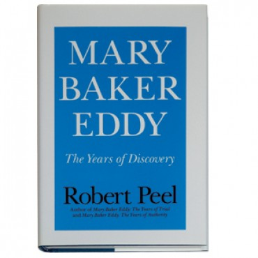 Mary Baker Eddy: The Years of Discovery by Robert Peel Biography
