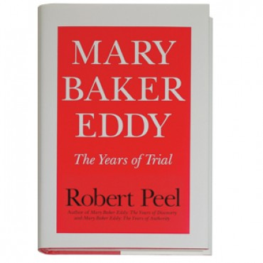 Mary Baker Eddy: The Years of Trial by Robert Peel biography