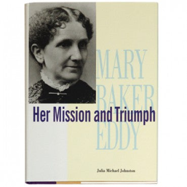 Mary Baker Eddy: Her Mission and Triumph Biography
