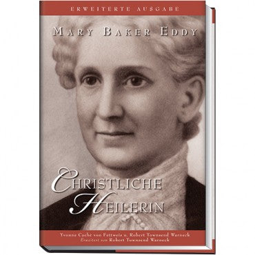 Biography: Mary Baker Eddy: Christliche Heilerin Erweiterte Ausgabe // Mary Baker Eddy: Christian Healer Amplified Edition (German) Christliche Heilerin G750B50059GE