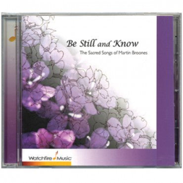 CD: Be Still and Know - The Sacred Songs of Martin Broones