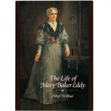 Mary baker eddy uk online christian science reading room the life of mary baker eddy by sibyl wilbur fandeluxe Choice Image