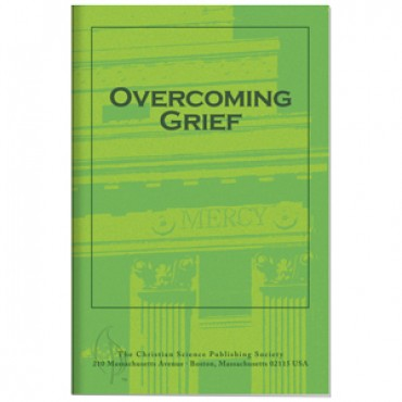 Pamphlet - Overcoming Grief - Christian Science