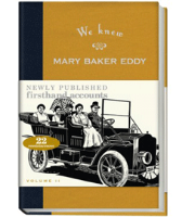We Knew Mary Baker Eddy, Expanded Vol 2