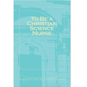 Pamphlet: To Be a Christian Science Nurse