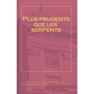Pamphlet: Plus prudent que le Serpents (French)