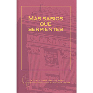 Pamphlet: Más Sabios Que Serpientes (Spanish) Wiser than Serpents
