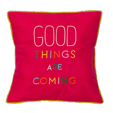 Good Things are Coming Cushion Cover