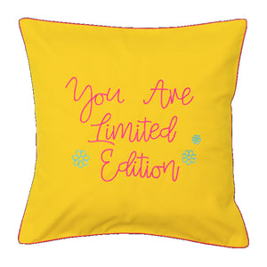 You are Limited Edition Cushion Cover