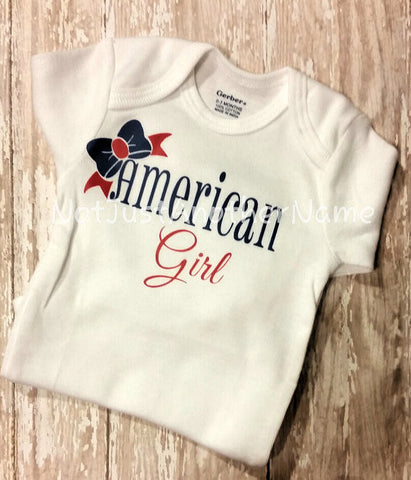 American Girl Infant Bodysuit, American Girl Shirt, Baby Girl Shirt, Celebrate America Shirt - Not Just Another Name