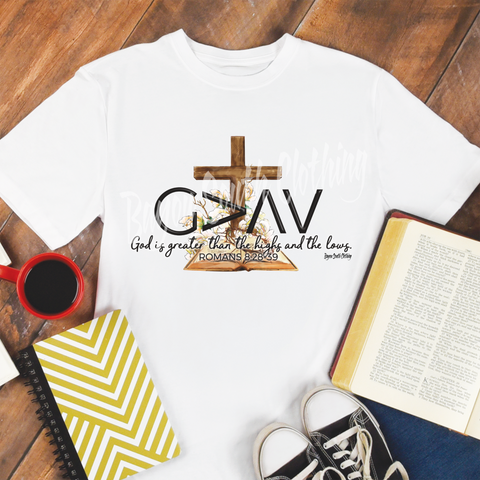 God is Greater than the Highs and Lows, God is Greater than the Ups and Downs, God is Greater Shirt