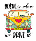 Home is where we drive it Digital Download, Instant Download, Sublimation Digital Download, Camping, RV Shirt