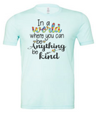Be Kind Shirt, Autism Awareness, In a world where you can be anything be kind, Autism Puzzle Shirt