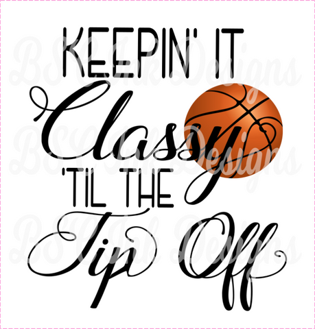 Basketball Keepin' It Classy 'Til The Tip Off Digital Download, Instant Download, Sublimation Digital Download, Basketball Mom, Basketball