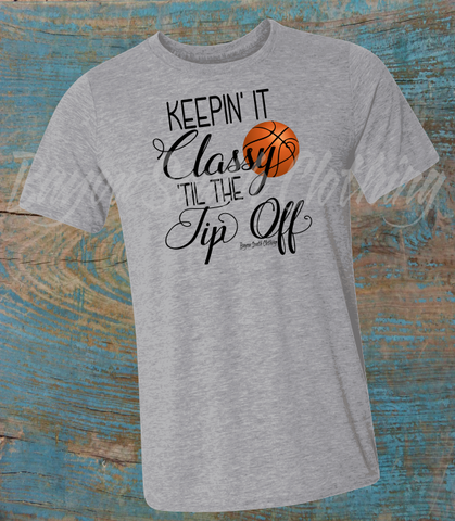 Keepin It Classy Til The Tip Off, Basketball Shirt, Basketball Mom Shirt, Basketball Mom Tee, Basketball Mom TShirt