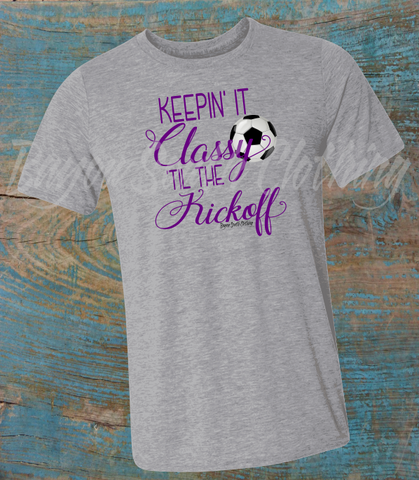 Keepin It Classy Til The Kickoff, Soccer Shirt, Soccer Mom Shirt, Soccerl Mom Tee, Soccer Mom TShirt