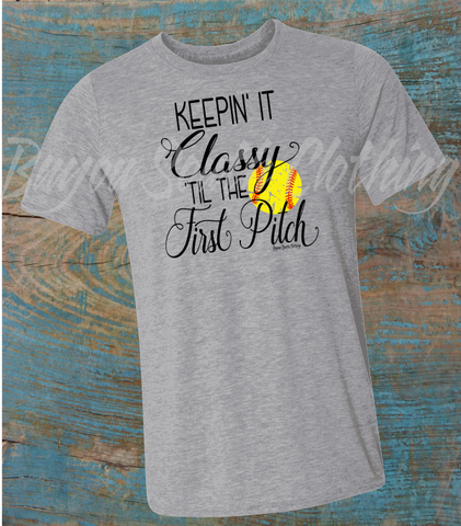 Keepin It Classy Til The First Pitch, Softball Shirt, Softball Mom Shirt, Softball Mom Tee, Softball Mom TShirt