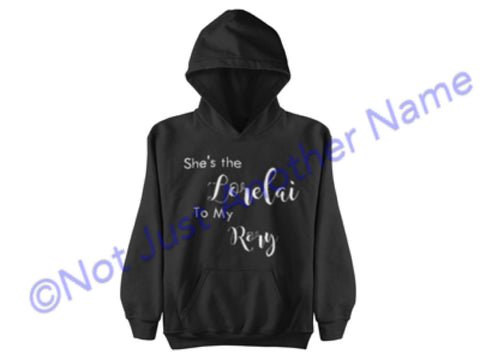 Gilmore Girls Hoodie - Lorelai and Rory Hoodie - She's the Lorelai to my Rory - She's the Rory to my Lorelai - Lorelai – Rory - Gilmore Girl