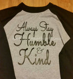 Always Stay Humble & Kind Raglan - Not Just Another Name