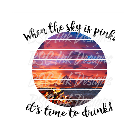 When the Sky is Pink it's Time to Drink Digital Download, Campfire Sunset, Instant Download, Sublimation Digital Download, Happy Hour, Camp