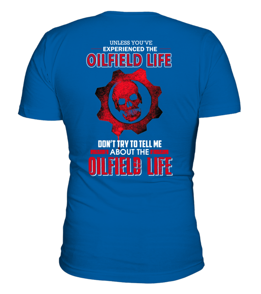 Don't Try To Tell Me About The Oilfield Life Shirt - Giggle Rich - 8