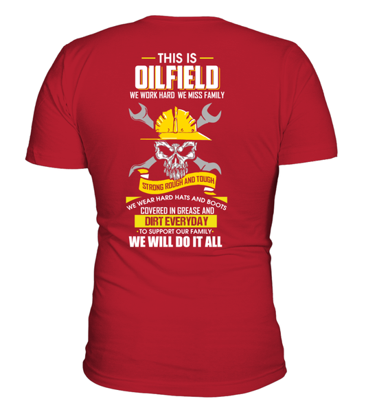 We Work Hard, We Miss Family. This Is OILFIELD Shirt - Giggle Rich - 2