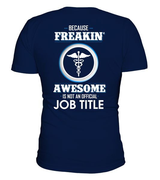 Because Freakin, Awesome Is Not An Official Job Title Shirt - Giggle Rich - 2