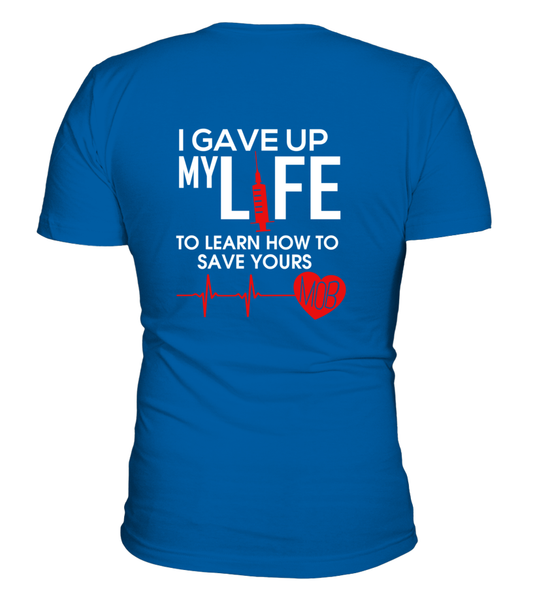 I Gave Up My Life To Learn How To Save Yours Shirt - Giggle Rich - 10