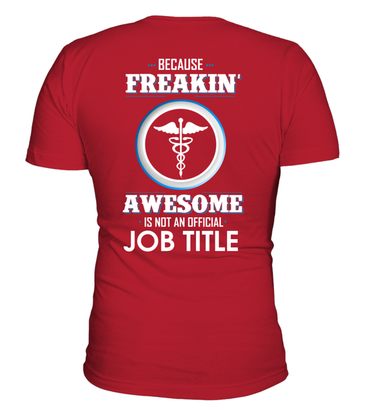 Because Freakin, Awesome Is Not An Official Job Title Shirt - Giggle Rich - 7