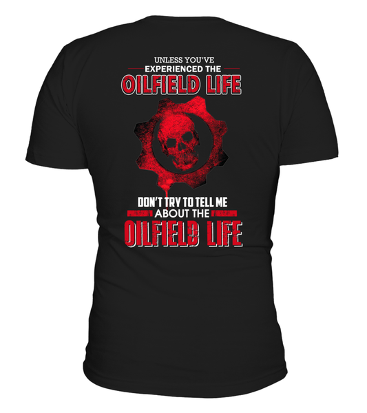 Don't Try To Tell Me About The Oilfield Life Shirt - Giggle Rich - 4