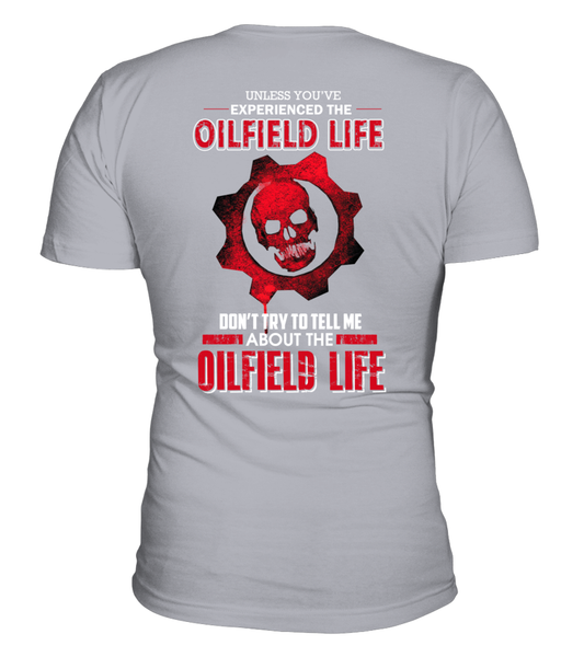 Don't Try To Tell Me About The Oilfield Life Shirt - Giggle Rich - 10