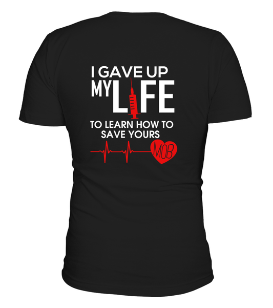 I Gave Up My Life To Learn How To Save Yours Shirt - Giggle Rich - 7
