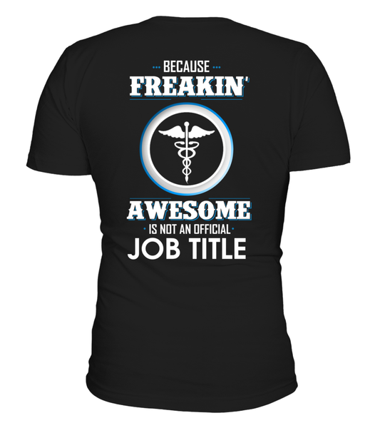 Because Freakin, Awesome Is Not An Official Job Title Shirt - Giggle Rich - 1