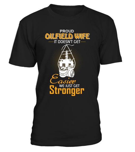 Proud Oilfield Wife Shirt - Giggle Rich - 1
