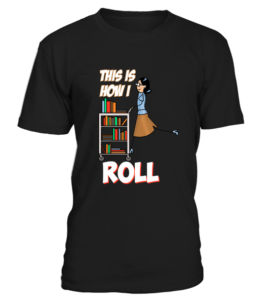 This Is How I Roll Shirt - Giggle Rich - 1