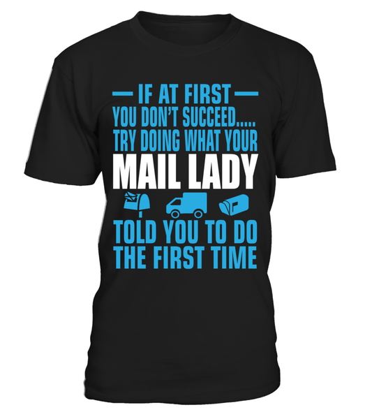 If At First Your Mail Lady Shirt - Giggle Rich - 18