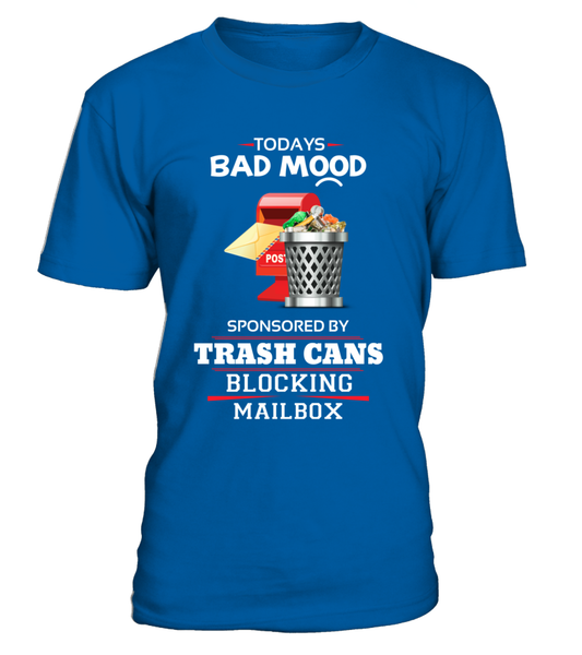 Today's Bad Mood Sponsored By Trash Cans Shirt - Giggle Rich - 1