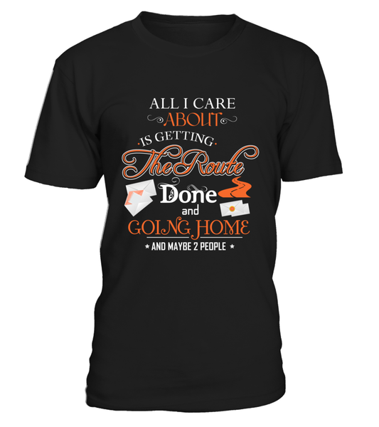 ALL I CARE ABOUT IS DELIVER MAIL AND GOING HOME Shirt - Giggle Rich - 5