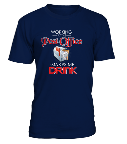 Working At The Post Office Makes Me Drink Shirt - Giggle Rich - 2