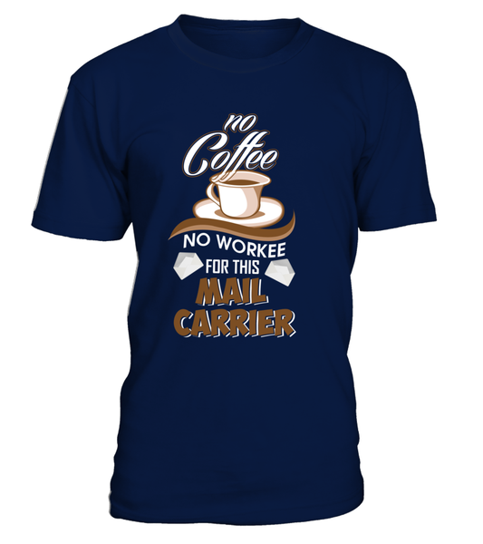 No Coffee For Mail Carrier Shirt - Giggle Rich - 2